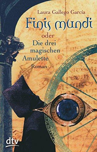 9783423707541: Finis Mundi Oder Die Drei Magischen Amulette (German Edition)