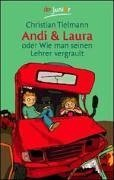 Andi & Laura oder Wie man seinen: Tielmann, Christian und