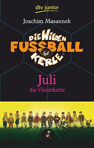 9783423708494: Die Wilden Fussballkerle 04. Juli die Viererkette (dtv- Junior)