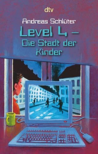 9783423709149: Level 4. Die Stadt der Kinder: Ein Computerkrimi aus der Level-4-Serie