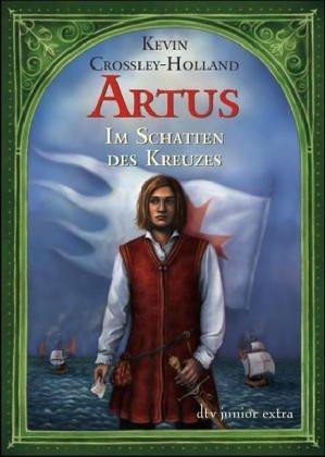 9783423709781: Artus. Im Schatten des Kreuzes