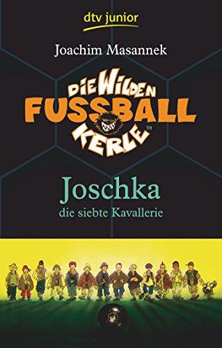 9783423709934: Die Wilden Fußballkerle 09. Joschka, die siebte Kavallerie
