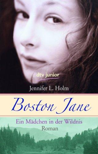 9783423711807: Boston Jane. Ein Mädchen in der Wildnis