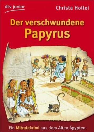 Der Verschwundene Papyrus: Holtei, Christa