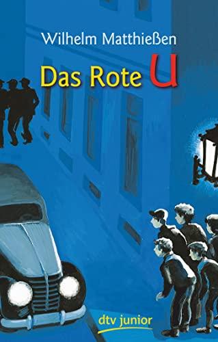 Das Rote U: Eine Detektivgeschichte: Wilhelm Matthießen
