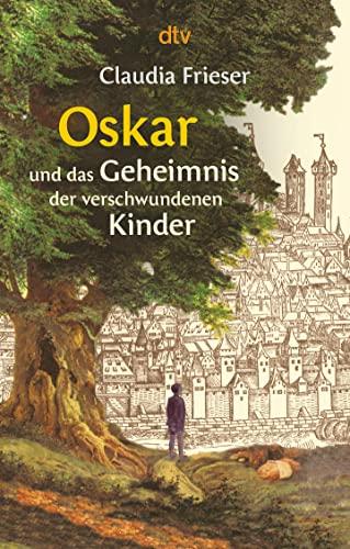 9783423712774: Oskar und das Geheimnis der verschwundenen Kinder