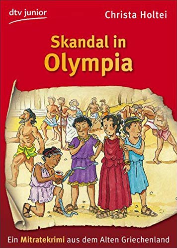 Skandal in Olympia: Ein Mitratekrimi aus dem: Holtei, Christa