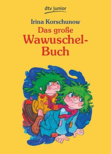 Das große Wawuschel-Buch: Korschunow, Irina