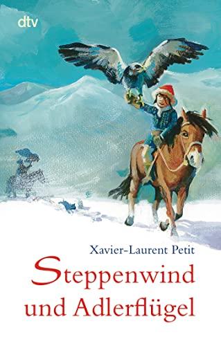9783423713931: Steppenwind und Adlerflügel: Winterabenteuer in der Mongolei