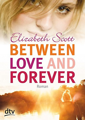 9783423715157: Between Love and Forever: Roman