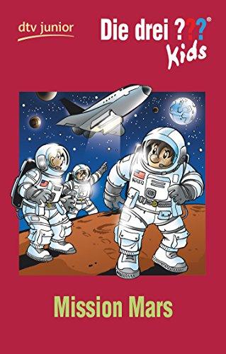 9783423715553: Die drei ??? Kids 36 - Mission Mars (Fragezeichen): Erzählt von Boris Pfeiffer