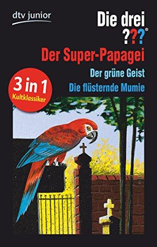 9783423715812: Die drei ??? und der Super-Papagei/ und der grüne Geist (drei Fragezeichen): Die drei ??? und die flüsternde Mumie