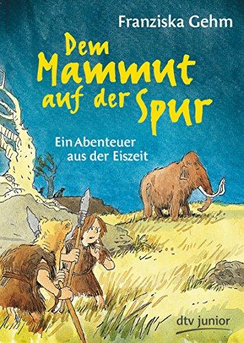 9783423716352: Dem Mammut auf der Spur: Ein Abenteuer aus der Eiszeit
