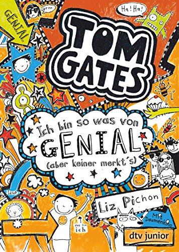 Tom Gates 04. Ich bin so was von genial (aber keiner merkt's): Ein Comic-Roman