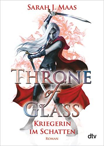 9783423716529: Throne of Glass - Kriegerin im Schatten