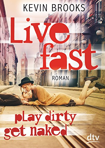 9783423716604: Live Fast, Play Dirty, Get Naked