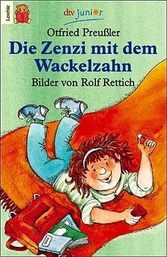 Die Zenzi mit dem Wackelzahn: Otfried Preussler