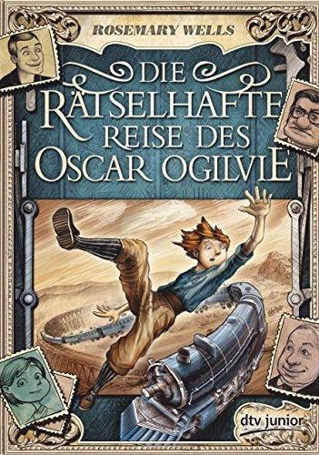 Die rätselhafte Reise des Oscar Ogilvie (9783423760553) by [???]