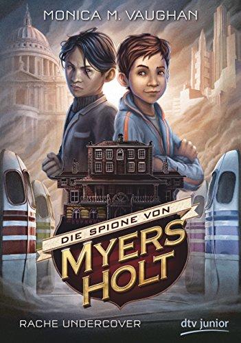 9783423760911: Die Spione von Myers Holt - Rache Undercover