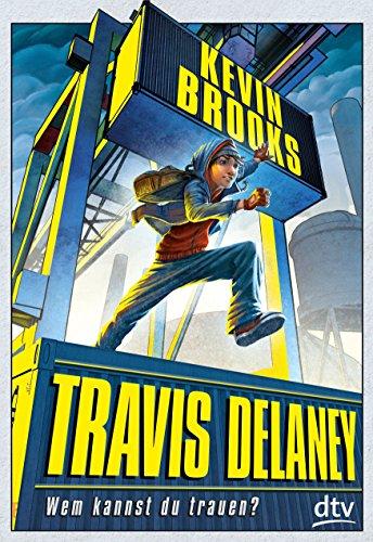 9783423761253: Travis Delaney - Wem kannst du trauen?: Roman