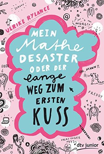 9783423761406: Mein Mathe-Desaster oder Der lange Weg zum ersten Kuss