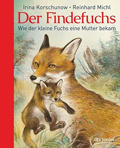 9783423761475: Der Findefuchs: Wie der kleine Fuchs eine Mutter bekam