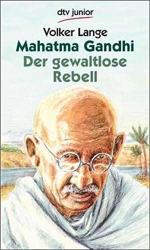 9783423780025: Mahatma Gandhi. Der gewaltlose Rebell. ( Ab 13 J.).