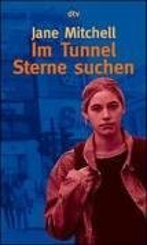 9783423781206: Im Tunnel Sterne suchen.