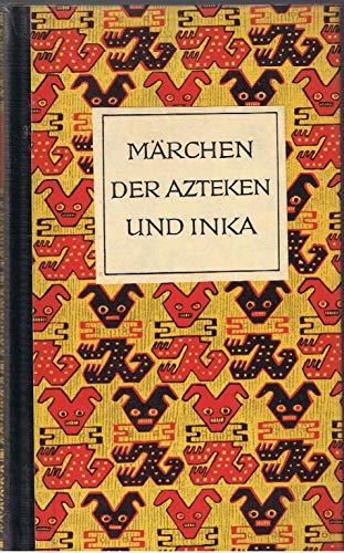 9783424002430: Märchen der Azteken und Inkaperuaner Maya und Muisca