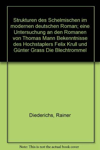 STRUKTUREN DES SCHELMISCHEN IM MODERNEN DEUTSCHEN ROMAN Eine Untersuchung an den Romanen von Thomas...
