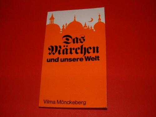 9783424004564: Das Märchen und unsere Welt. Erfahrungen und Einsichten