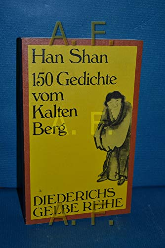 9783424005059: 150 Gedichte vom Kalten Berg (Diederichs gelbe Reihe)