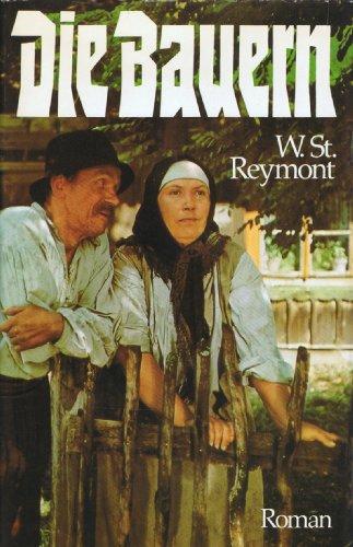 Die Bauern: Wladyslaw Stanislaw Reymont