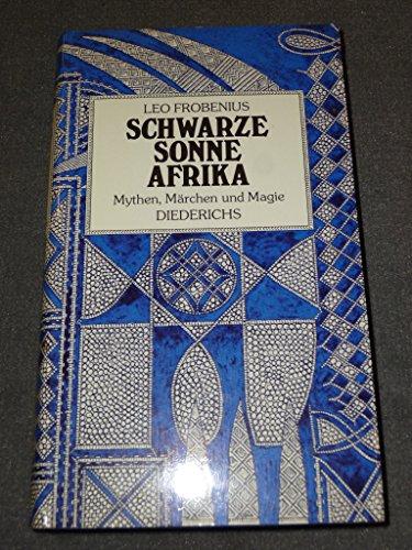 9783424006735: Schwarze Sonne Afrika. Mythen, Märchen und Magie