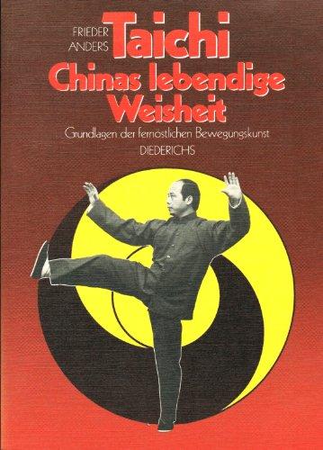 9783424008333: Taichi - Chinas lebendige Weisheit. Grundlagen der fernöstlichen Bewegungskunst