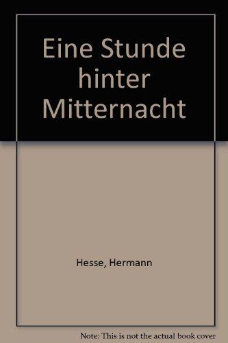 Eine Stunde hinter Mitternacht.: Hesse, Hermann: