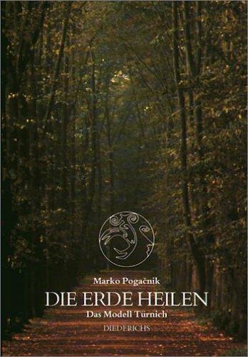 9783424009910: DIE ERDE HEILEN : DAS MODELL TURNICH