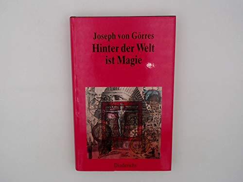 Hinter der Welt ist Magie: Joseph von Görres