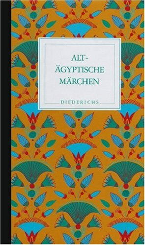 9783424010114: Altägyptische Märchen: Mythen und andere volkstümliche Erzählungen