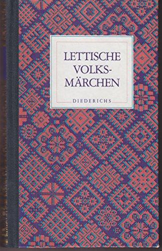 Lettische Volksmärchen . hrsg. von Oja�rs Ambainis: Ambainis, Oja�rs [Hrsg.]: