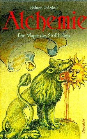 Alchemie. Erstausgabe: Helmut Gebelein