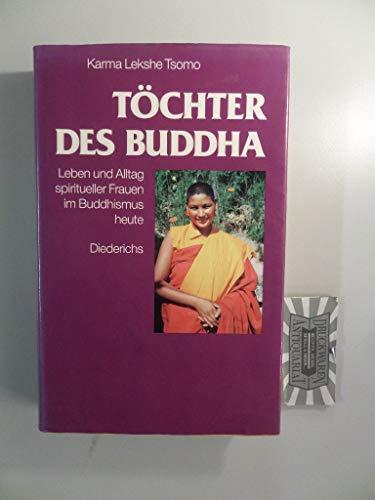 Töchter des Buddha : Leben und Alltag: Karma Lekshe Tsomo:
