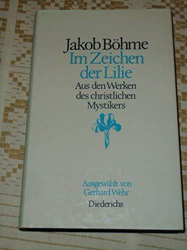 Im Zeichen der Lilie. Aus den Werken: Jakob Böhme