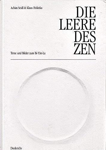 Die Leere des Zen. Texte und Bilder: Achim Seidl; Klaus
