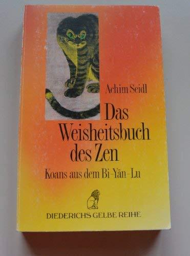 DAS WEISHEITSBUCH DES ZEN: KOAN AUS DEM: Seidl, Achim (edit).