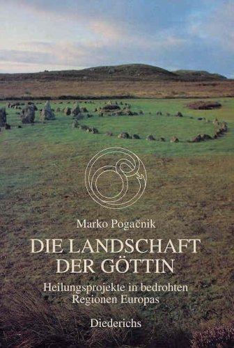 9783424011739: Die Landschaft der Göttin. Heilungsprojekte in bedrohten Regionen Europas