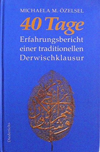 9783424011913: 40 Tage: Erfahrungsbericht einer traditionellen Derwischklausur