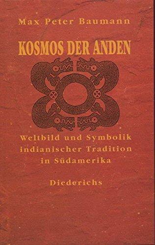 9783424012026: Kosmos der Anden: Weltbild und Symbolik indianischer Tradition in Südamerika