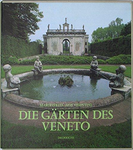 Die Gärten des Veneto.: Azzi Visentini, Margherita
