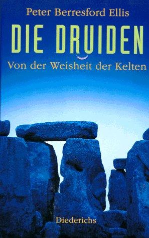 9783424012934: Die Druiden. Von der Weisheit der Kelten